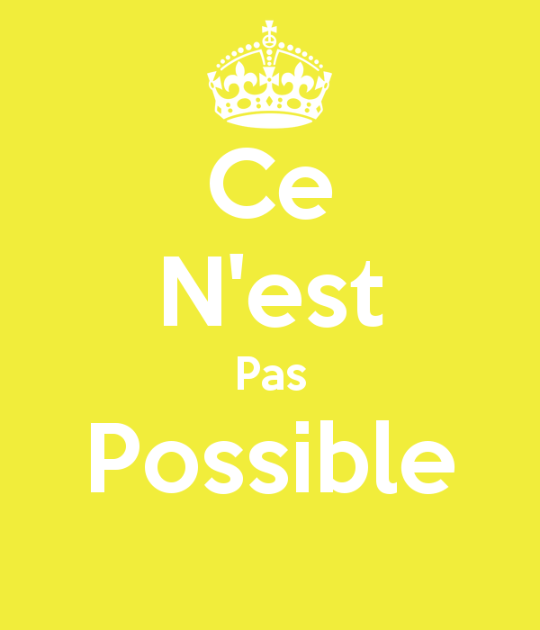 C'est possible!